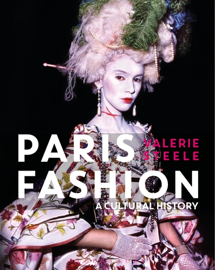 Paris fashion: A cultural History!